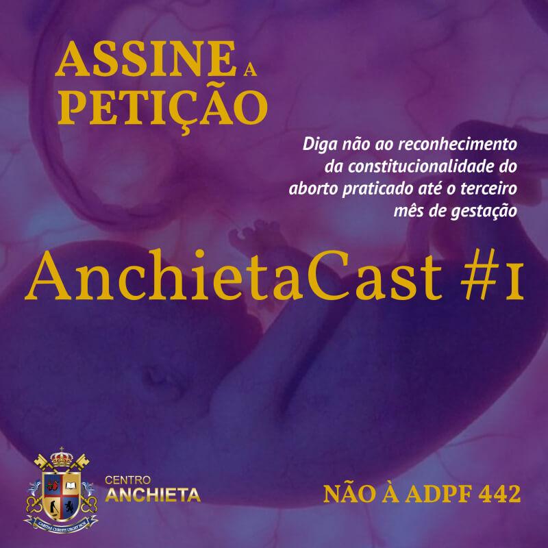 AnchietaCast #1 – A tentativa de legalização do aborto no Brasil pela ADPF 442