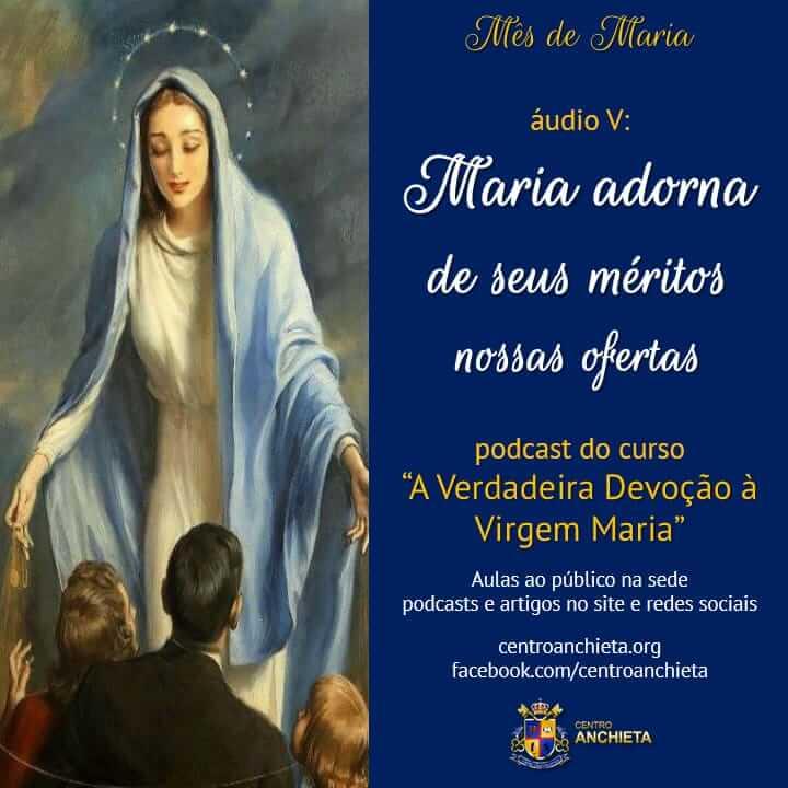 """AnchietaCast#6: """"Maria adorna de seus méritos nossas ofertas"""""""