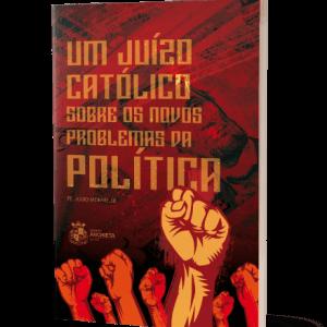 Um Juízo Católico sobre os Novos Problemas da Política